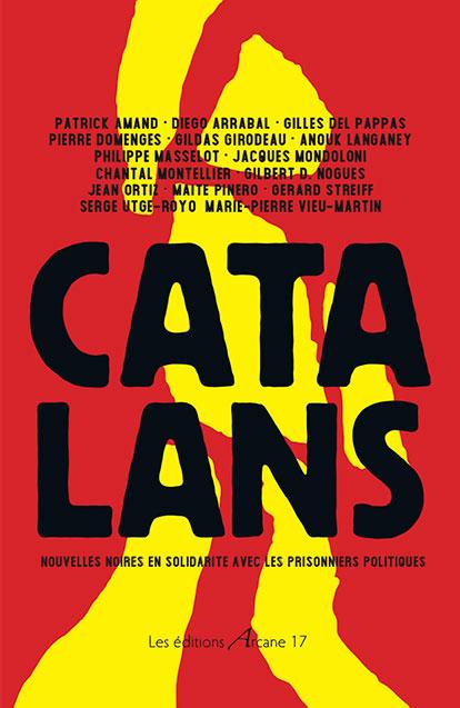 Le livre « Catalans », « Nouvelles noires en solidarité avec les prisonniers politiques catalans » vient de paraître dans sa version française.