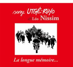 La longue mémoire - Serge Utgé-Royo et Léo Nissim