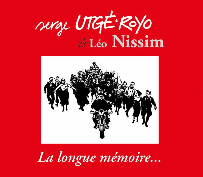 La longue mémoire… Serge Utgé-Royo et Léo Nissim
